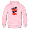 Work Hard , Pray Hard - light pink