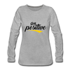 Stay Positive - heather gray