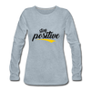 Stay Positive - heather ice blue
