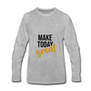 Make Today Great - heather gray