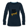Make Today Great - deep navy