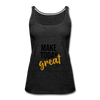 Make Today Great - charcoal gray