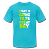 Today is Going to be a Great Day - turquoise