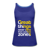 Great Things Never Comes from Comfort Zone - royal blue