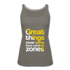 Great Things Never Comes from Comfort Zone - asphalt gray