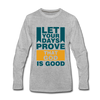 Let Your Days Prove That God Is Good - heather gray