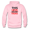 This Love Never Fades - light pink