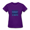 Do Not Forget To Take A Bath - purple
