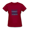 Do Not Forget To Take A Bath - dark red