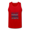 Do Not Forget To Take A Bath - red