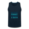 Do Not Forget To Take A Bath - deep navy