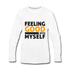 Feeling Good With Myself - white
