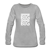 Expect Big Receive Big - heather gray