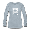 Expect Big Receive Big - heather ice blue