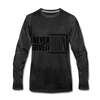 Never Give Up - charcoal gray