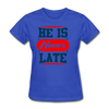 He Is Never late - royal blue