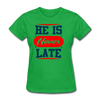 He Is Never late - bright green