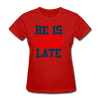 He Is Never late - red
