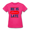 He Is Never late - fuchsia