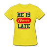 He Is Never late - yellow