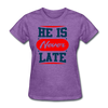 He Is Never late - purple heather