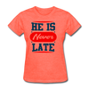 He Is Never late - heather coral