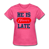 He Is Never late - heather pink