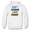 Keep Calm And Pray - white
