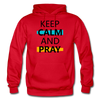Keep Calm And Pray - red