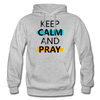 Keep Calm And Pray - heather gray