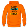 Keep Calm And Pray - orange