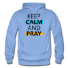 Keep Calm And Pray - carolina blue