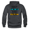 Keep Calm And Pray - charcoal gray