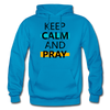 Keep Calm And Pray - turquoise