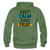 Keep Calm And Pray - military green