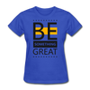 Be Something Great - royal blue