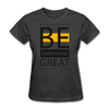 Be Something Great - heather black