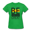 Be Something Great - bright green