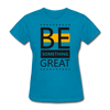 Be Something Great - turquoise