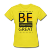 Be Something Great - yellow