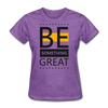 Be Something Great - purple heather