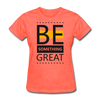 Be Something Great - heather coral