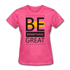 Be Something Great - heather pink