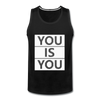 You Is You - black