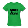 Dogs Make Me Happy You, Not So Much - bright green