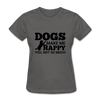 Dogs Make Me Happy You, Not So Much - charcoal