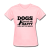 Dogs Make Me Happy You, Not So Much - pink