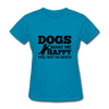 Dogs Make Me Happy You, Not So Much - turquoise