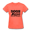 Dogs Make Me Happy You, Not So Much - heather coral