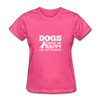 Dogs Make Me Happy You, Not So Much - White - heather pink